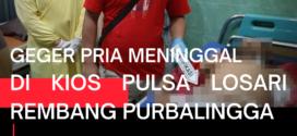 Geger! Beny Jayanto Meninggal Mendadak di Kios Pulsa Losari Rembang Purbalingga